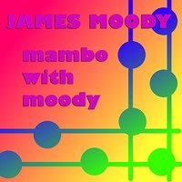 Mambo With Moody — James Moody
