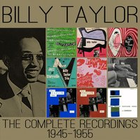 The Complete Recordings: 1945-1955 — Billy Taylor