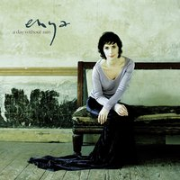 A Day Without Rain — Enya