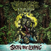 Skin The Living [Reissue] — Jungle Rot