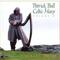 Celtic Harp, Vol. IV: O'Carolan's Dream — Patrick Ball