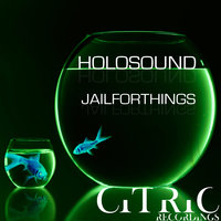 Jail for Things — Holosound