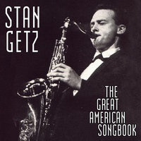 The Great American Song Book — Stan Getz, Stan Getz & His Quintet