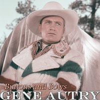 Buttons and Bows — Gene Autry
