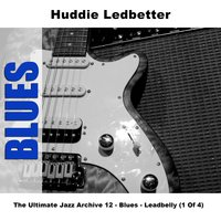 The Ultimate Jazz Archive 12 - Blues - Leadbelly (1 Of 4) — Huddie Ledbetter