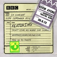 BBC In Concert (Hampstead Theatre Club, 20th September 1972) — Kevin Ayers