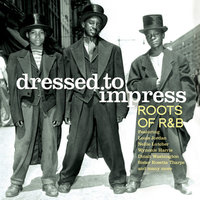 Dressed To Impress - Roots Of R & B — сборник