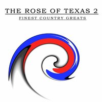 The Rose of Texas, Vol. 2 — сборник