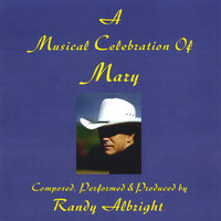 A Musical Celebration of Mary — Randy Albright