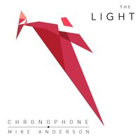 The Light — Chronophone, Mike Anderson
