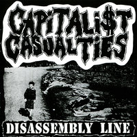 Disassembly Line — Capitalist Casualties