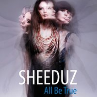 All Be True — Sheeduz