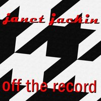 Off The Record — Janet Jackin