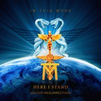 Here I Stand (Ishtar Resurection) — In This Mode