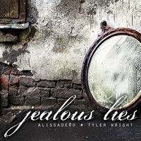 Jealous Lies (feat. Tyler Wright) — Alissadero
