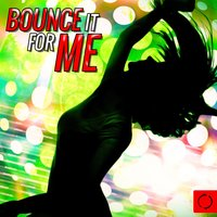 Bounce It for Me — сборник