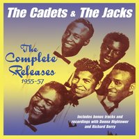 The Complete Releases 1955-57 — The Cadets, The Jacks, The Cadets & The Jacks