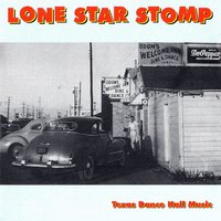 Lone Star Stomp: Texas Dance Hall Music — сборник
