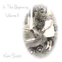 In The Beginning Volume II — Kari Scott