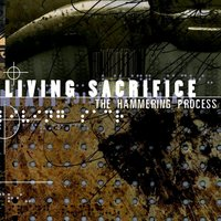 The Hammering Process — Living Sacrifice