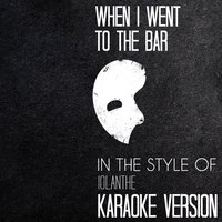 When I Went to the Bar (In the Style of Iolanthe) - Single — Ameritz Audio Karaoke