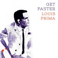 Get Faster — Louis Prima
