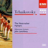 Tchaikovsky: The Nutcracker - excerpts — Пётр Ильич Чайковский, John Lanchbery/PhilharmoniaOrchestra
