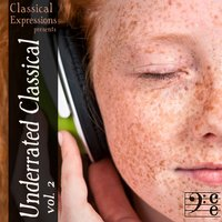 Underrated Classical: 4 Hours of the Greatest Classical Music You Should be Listening to, Volume 2 — сборник