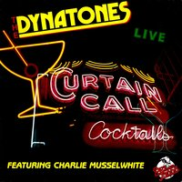 Curtain Call — The Dynatones, Charlie Mussel White