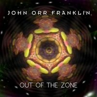 Out of the Zone — John Orr Franklin