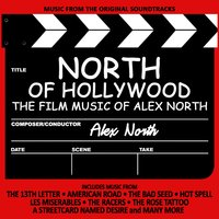 North of Hollywood: The Film Music of Alex North — Alex North