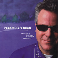 What I Really Mean — Robert Earl Keen