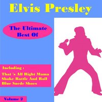 Elvis Presley the Ultimate Best of , Volume 2 — Elvis Presley