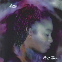 Adia First Take — Adia Ledbetter