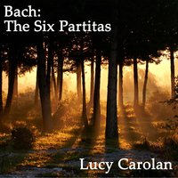 Bach: The Six Partitas — Lucy Carolan