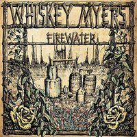 Firewater — Whiskey Myers