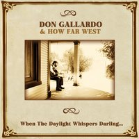 When the Daylight Whispers Darling — Don Gallardo