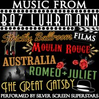 Music from Baz Luhrmann Films — Silver Screen Superstars