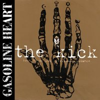The Kick 1999-2005 — Gasoline Heart