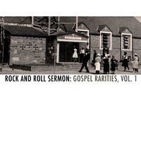 Rock and Roll Sermon: Gospel Rarities, Vol. 1 — сборник