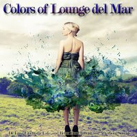 Colors of Lounge Del Mar — сборник