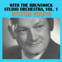 With the Brunswick Studio Orchestra, Vol. 1 — Victor Young