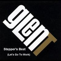 Stepper's Beat (Let's Go To Work) — Glen T