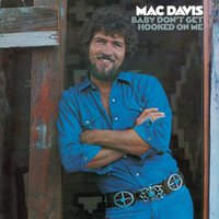 Baby Don't Get Hooked On Me — Mac Davis