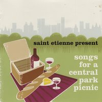 Saint Etienne Presents Songs for a Central Park Picnic — сборник