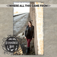 Where All This Came From — Stephandrews Band