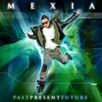 Past, Present, Future — Mexia