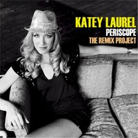 Periscope - The Remix Project — Katey Laurel