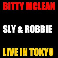 Bitty Mc Lean and Sly & Robbie Live Tokyo — Bitty Mclean
