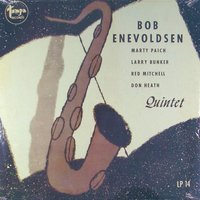 The Bob Enevoldsen Quintet — Marty Paich, Red Mitchell, Larry Bunker, Bob Enevoldsen, Don Heath, The Bob Enevoldsen Quintet